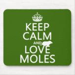 Guarde la calma y ame los topos (cualquier color d alfombrilla de ratones