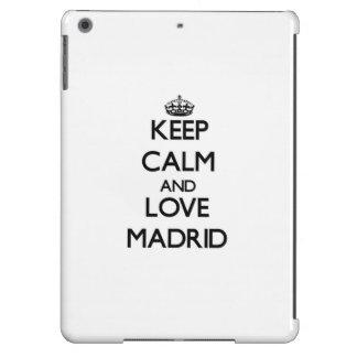 Guarde la calma y ame Madrid