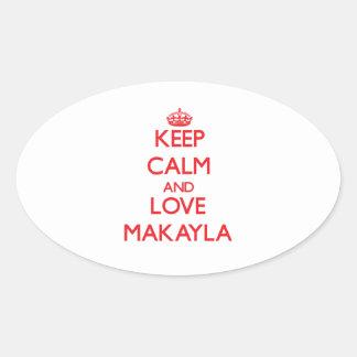 Guarde la calma y ame Makayla Calcomanía Óval Personalizadas