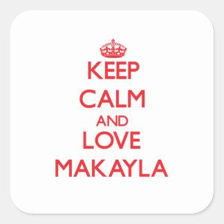 Guarde la calma y ame Makayla Calcomanía Cuadradas Personalizadas
