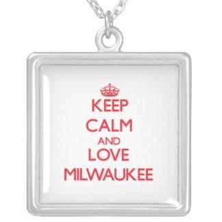 Guarde la calma y ame Milwaukee Colgantes
