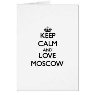 Guarde la calma y ame Moscú Felicitacion
