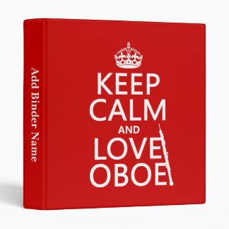 """Guarde la calma y ame Oboe (cualquier color de Carpeta 1"""""""