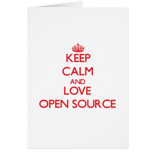 Guarde la calma y ame Open Source Tarjeton