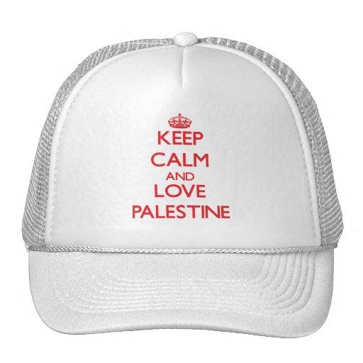 Guarde la calma y ame Palestina Gorras