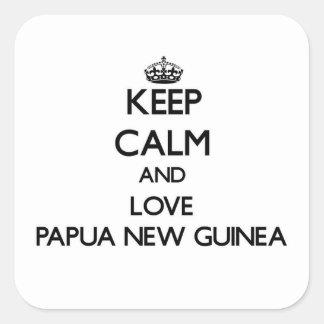 Guarde la calma y ame Papúa Nueva Guinea Pegatina Cuadrada