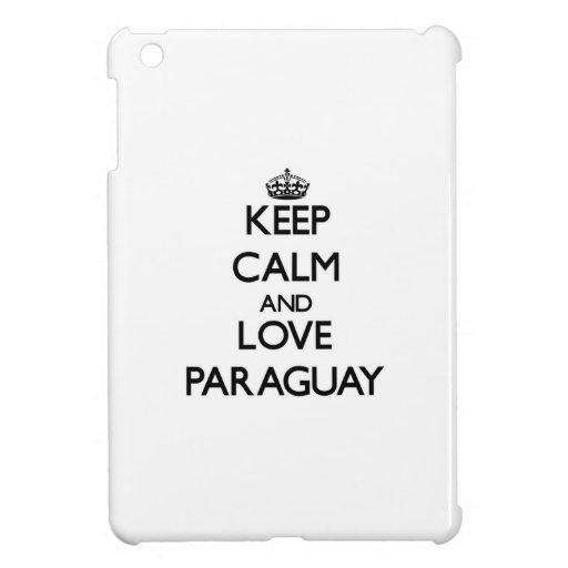 Guarde la calma y ame Paraguay