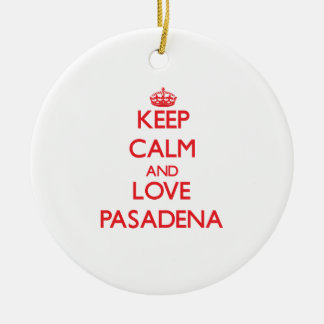 Guarde la calma y ame Pasadena Adornos
