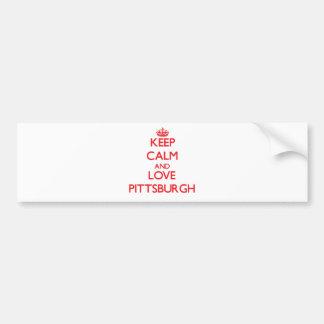 Guarde la calma y ame Pittsburgh Pegatina De Parachoque