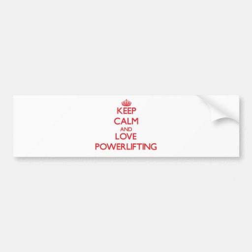 Guarde la calma y ame Powerlifting Pegatina Para Auto