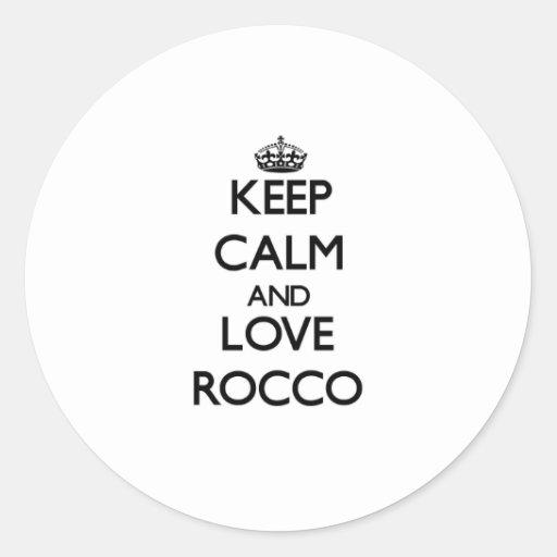 Guarde la calma y ame Rocco Pegatina Redonda