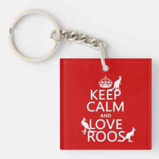 Guarde la calma y ame 'Roos (canguro) - todos los Llavero Cuadrado Acrílico A Una Cara