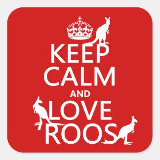 Guarde la calma y ame 'Roos (canguro) - todos los Pegatina Cuadrada