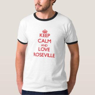 Guarde la calma y ame Roseville Playera