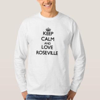 Guarde la calma y ame Roseville Playeras