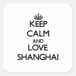 Guarde la calma y ame Shangai Pegatina Cuadrada