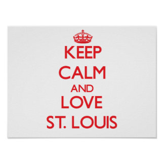 Guarde la calma y ame St. Louis Impresiones