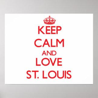 Guarde la calma y ame St. Louis Posters
