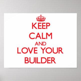 Guarde la calma y ame su constructor póster