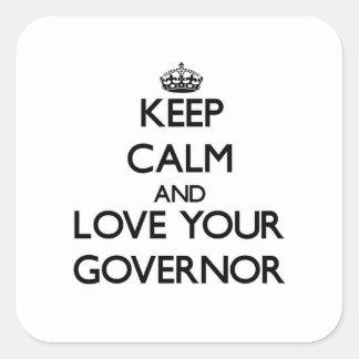 Guarde la calma y ame su gobernador pegatina cuadrada