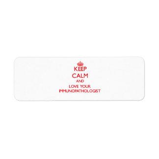 Guarde la calma y ame su Immunopathologist Etiquetas De Remite