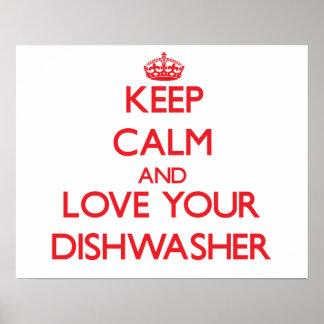 Guarde la calma y ame su lavaplatos posters