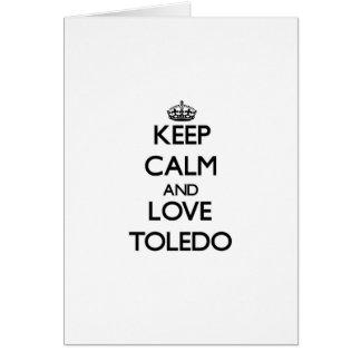 Guarde la calma y ame Toledo Felicitación