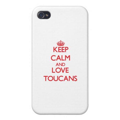 Guarde la calma y ame Toucans iPhone 4 Fundas