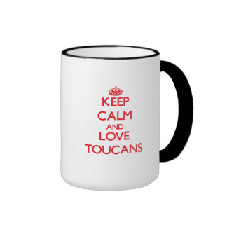 Guarde la calma y ame Toucans Tazas De Café