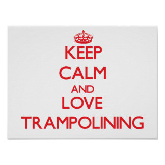Guarde la calma y ame Trampolining Posters