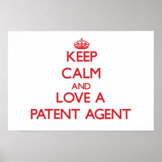 Guarde la calma y ame un agente de patente posters