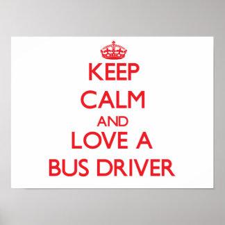 Guarde la calma y ame un conductor del autobús póster