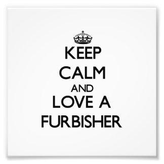 Guarde la calma y ame un Furbisher Impresion Fotografica