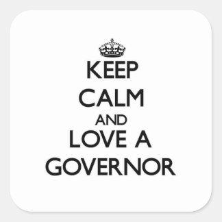 Guarde la calma y ame un gobernador pegatina cuadrada