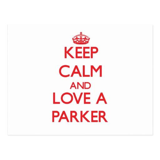 Guarde la calma y ame un Parker Tarjetas Postales