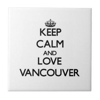 Guarde la calma y ame Vancouver Azulejo Cuadrado Pequeño