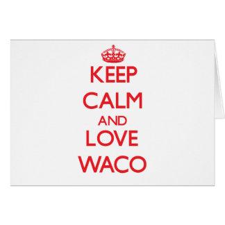 Guarde la calma y ame Waco Tarjeta De Felicitación