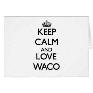 Guarde la calma y ame Waco Tarjeta Pequeña