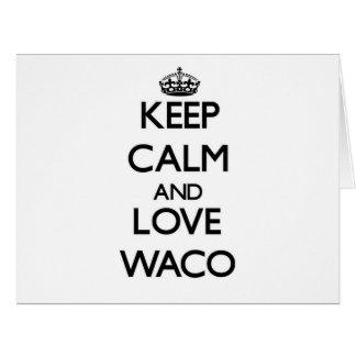 Guarde la calma y ame Waco Tarjeta De Felicitación Grande