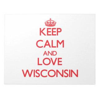 Guarde la calma y ame Wisconsin Bloc De Papel