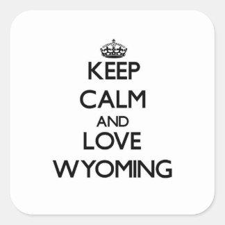Guarde la calma y ame Wyoming Pegatina Cuadrada