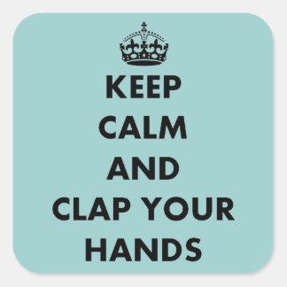 Guarde la calma y aplauda sus manos pegatinas cuadradases