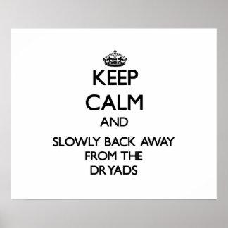 Guarde la calma y apoye lentamente lejos de dríada posters