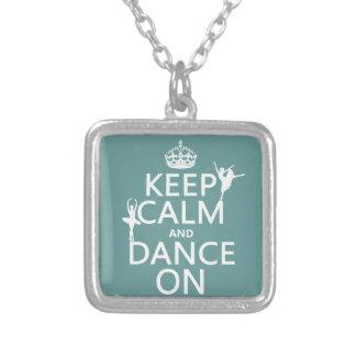 Guarde la calma y baile en (ballet) (todos los col colgante cuadrado