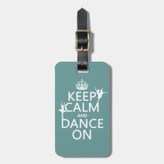 Guarde la calma y baile en (ballet) (todos los col etiquetas para equipaje
