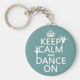 Guarde la calma y baile en (ballet) (todos los col llavero personalizado