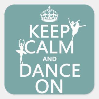 Guarde la calma y baile en (ballet) (todos los pegatina cuadrada