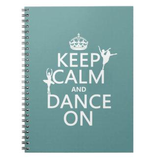 Guarde la calma y baile en (ballet) (todos los spiral notebooks