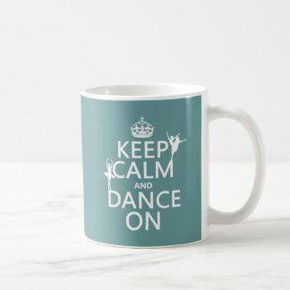 Guarde la calma y baile en (ballet) (todos los taza de café