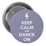 Guarde la calma y baile en el botón de Pinback de